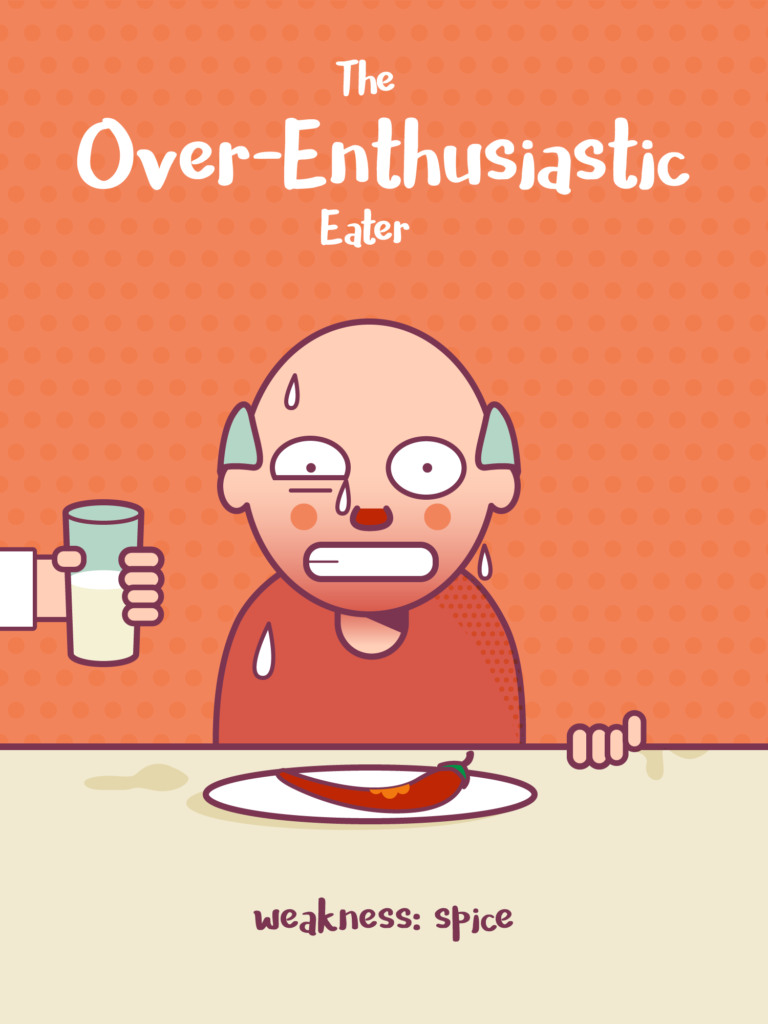 The Over-Enthusiastic Eater